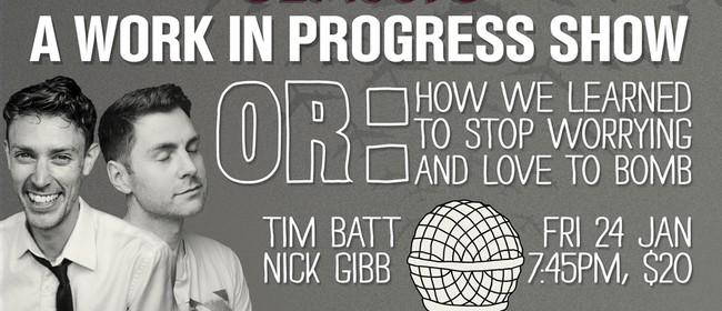 Ha! Tim Batt & Nick Gibb - A W.I.P. Show