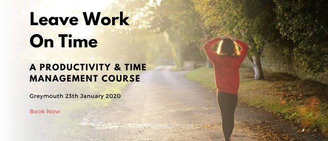 Leave Work On Time: A Productivity & Time Management Course