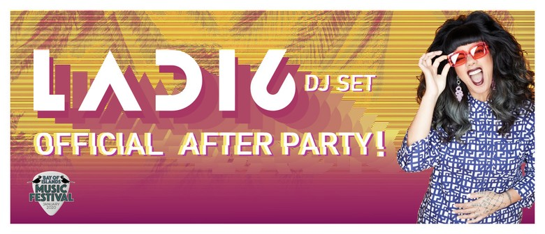 LADI6 DJ SET: Bay of Islands Music Festival After-Party