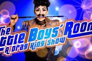 The Little Boys Room: A Drag King Show