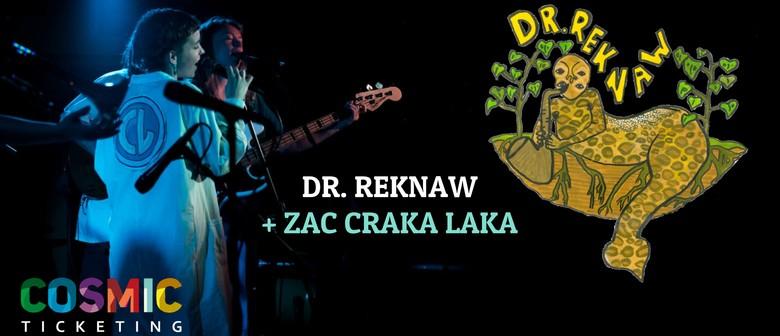 Dr. Reknaw + Zac Crakalaka