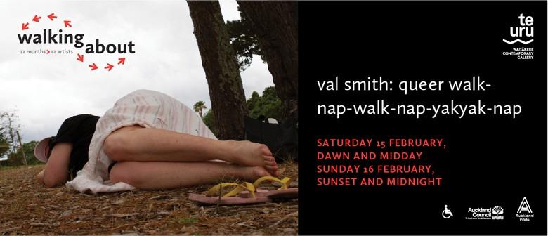 Walking About: Val Smith, Queer Walk-nap-walk-nap-yakyak-nap