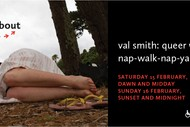 Walking About: Val Smith, Queer Walk-nap-walk-nap-yakyak-nap