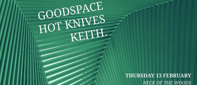 Keith., Hot Knives & Goodspace