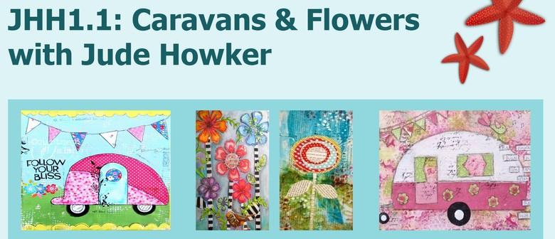 JHH1.1: Caravans & Flowers with Jude Howker
