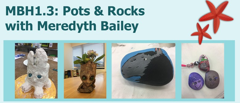 MBH1.3: Pots and Rocks with Meredyth Bailey