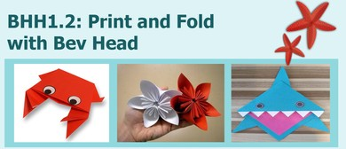 BHH1.2: Print and Fold with Bev Head