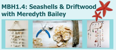 MBH1.4: Seashells & Driftwood Mobiles with Meredyth Bailey