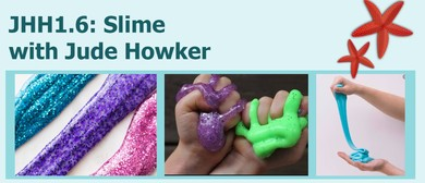 JHH1.6: Slime with Jude Howker