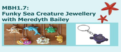 MBH1.7: Funky Sea Creature Jewellery with Meredyth Bailey