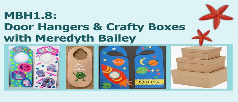 MBH1.8: Door Hangers and Crafty Boxes with Meredyth Bailey