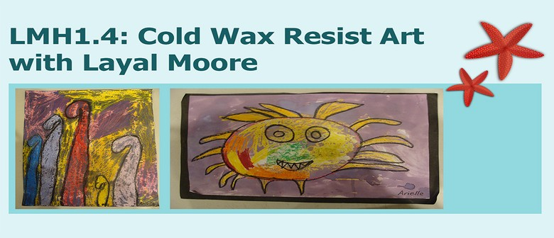 LMH1.4: Cold Wax Resist Art with Layal Moore