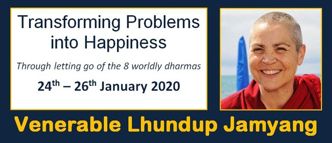 Transforming Problems Into Happiness Retreat