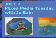 JBC1.2: Mixed Media Madness wtih Jo Bain
