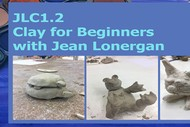 JLC1.2: Clay for Beginners with Jean Lonergan