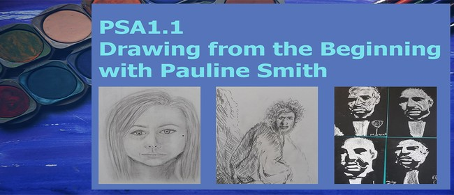 PSA1.1: Drawing From the Beginning With Pauline Smith