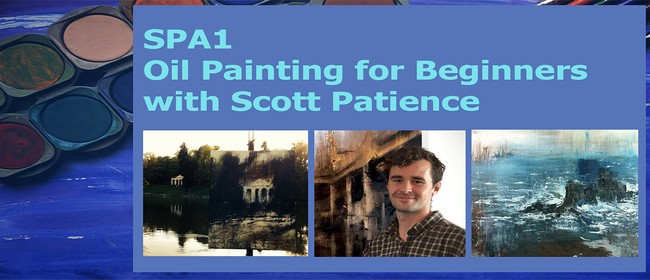 SPA1: Oil Painting for Beginners with Scott Patience: CANCELLED