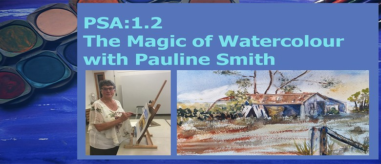 PSA1.2: The Magic of Watercolour with Pauline Smith
