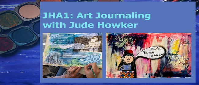 JHA1: Art Journaling with Jude Howker