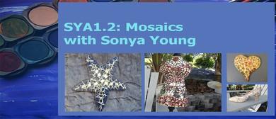 SYA1.2: Mosaics with Sonya Young