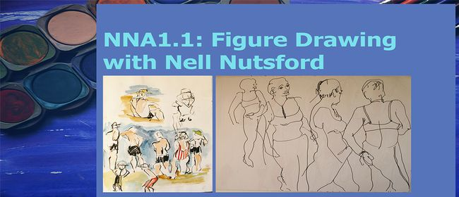 NNA1.1: Figure Drawing with Nell Nutsford