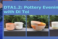 DTA1.2: Pottery Evenings with Di Toi