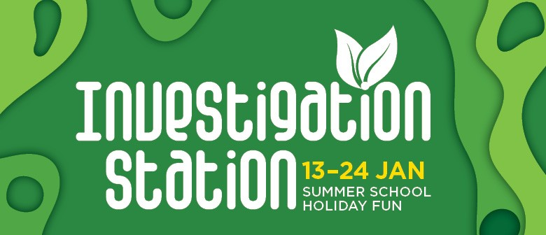 Investigation Station – Summer School Holiday Fun