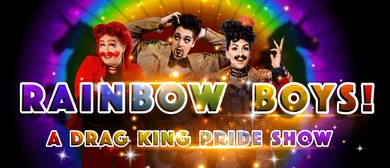 Rainbow Boys! A Drag King Pride Show