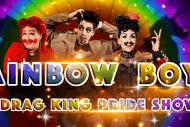 Rainbow Boys! A Drag King Pride Show