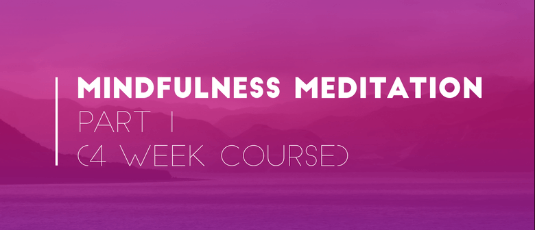 Mindfulness Meditation (4-Week Course)