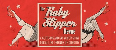 The Ruby Slipper Revue: A Fundraiser Variety Show