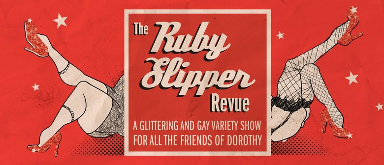 The Ruby Slipper Revue: A Fundraiser Variety Show: CANCELLED