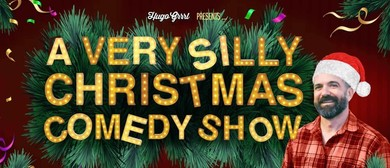 A Very Silly Christmas Comedy Show