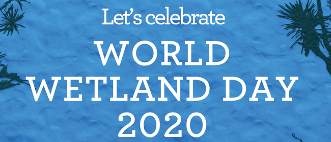 Celebrate World Wetland Day 2020