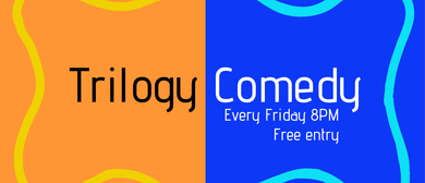 Trilogy Comedy Friday's
