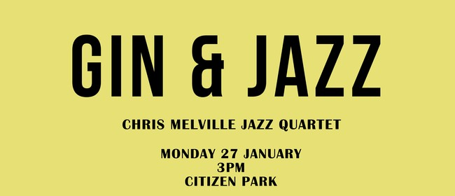 Gin & Jazz with Chris Melville