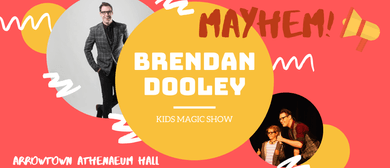 Brendan Dooley - M A Y H E M Kids Magic Show