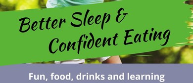 Better Sleep and Confident Eating