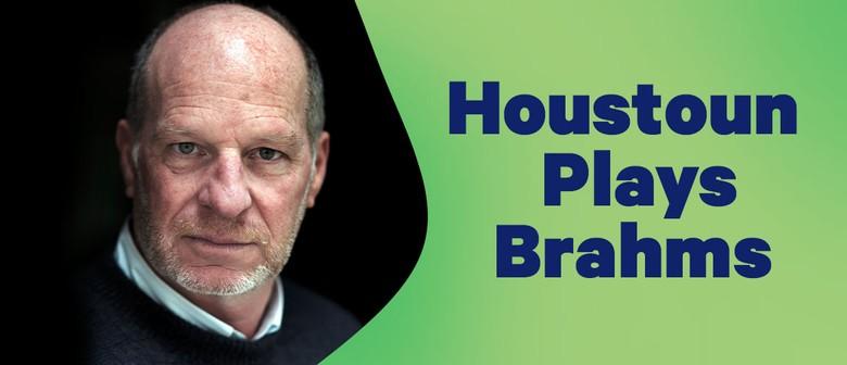 Lamb & Hayward Masterworks: Houstoun Plays Brahms