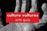 Culture Vultures Arts Quiz: CANCELLED