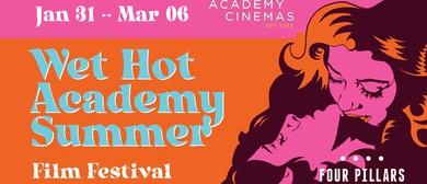 Academy Cinemas - Wet Hot Academy Summer Film Festival