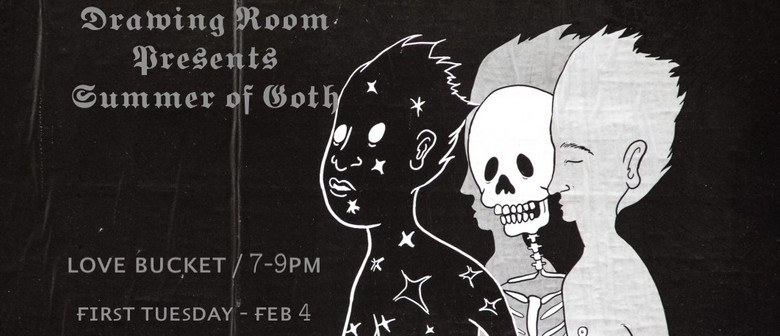 Drawing Room Presents: Summer of Goth