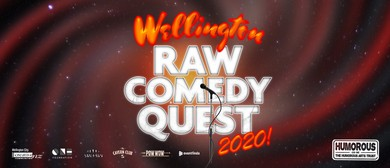2020 Wellington Raw Comedy Quest FINAL: POSTPONED
