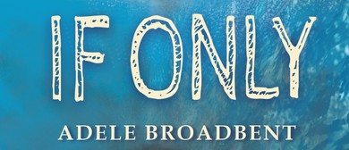 Book Launch: If Only by Adele Broadbent