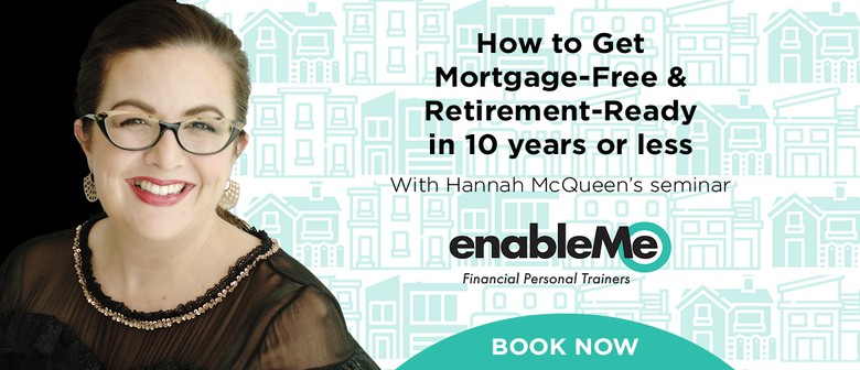 Get Mortgage-free & Retirement Ready In 10years Or Less