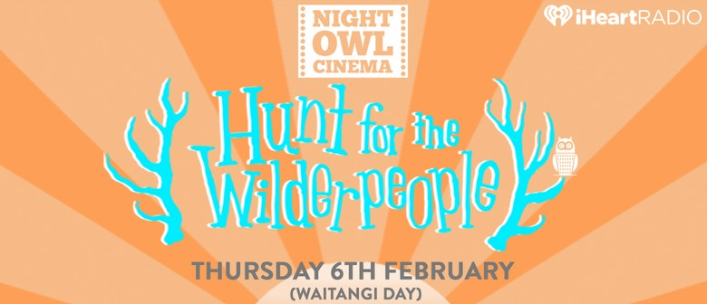 Night Owl Cinema - Hunt for the Wilderpeople
