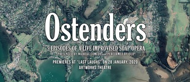Ostenders: A Live Improvised Soap Opera (Five Episodes)