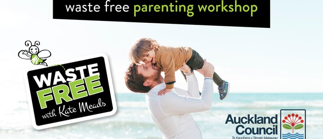 Waste Free Parenting Workshop: CANCELLED