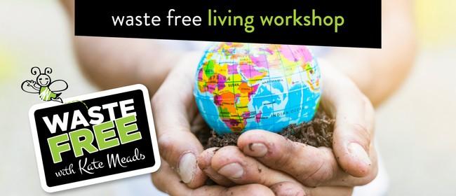 Waste Free Living Workshop: CANCELLED