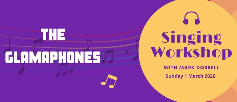 The Glamaphones: Singing Workshop with Mark Dorrell